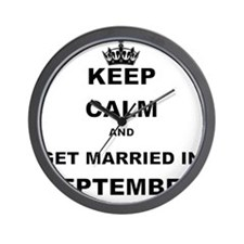 KEEP CALM AND GET MARRIED IN SEPTEMBER Wall Clock