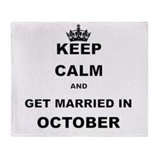 KEEP CALM AND GET MARRIED IN OCTOBER Throw Blanket