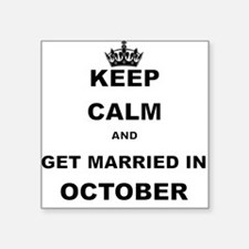 KEEP CALM AND GET MARRIED IN OCTOBER Sticker