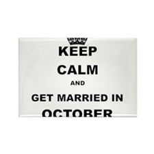 KEEP CALM AND GET MARRIED IN OCTOBER Magnets