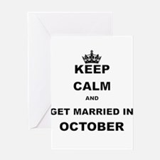 KEEP CALM AND GET MARRIED IN OCTOBER Greeting Card