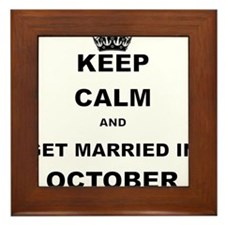 KEEP CALM AND GET MARRIED IN OCTOBER Framed Tile