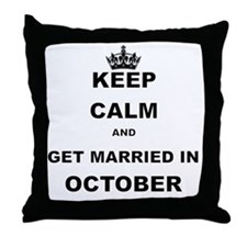 KEEP CALM AND GET MARRIED IN OCTOBER Throw Pillow