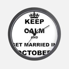KEEP CALM AND GET MARRIED IN OCTOBER Wall Clock