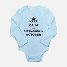KEEP CALM AND GET MARRIED IN OCTOBER Body Suit
