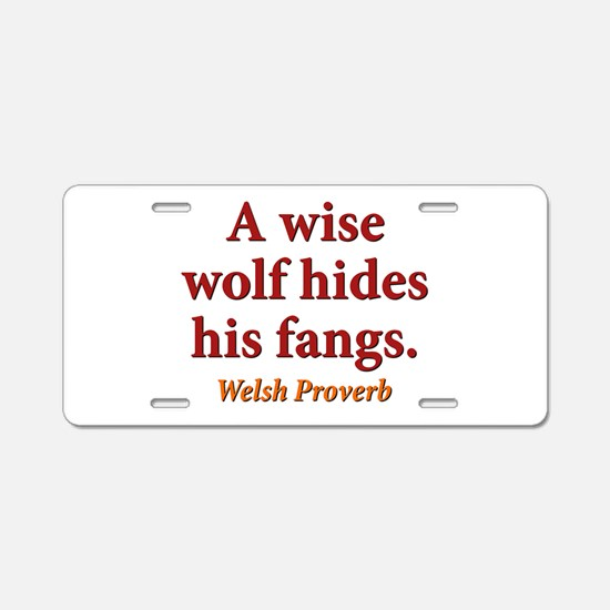 A Wise Wolf Hides - Welsh Aluminum License Plate