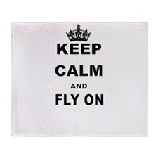 KEEP CALM AND FLY ON Throw Blanket