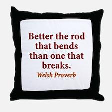 Better The Rod That Bends - Welsh Throw Pillow