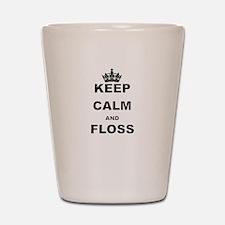 KEEP CALM AND FLOSS Shot Glass