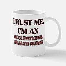 Trust Me, I'm an Occupational Health Nurse Mugs