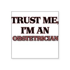 Trust Me, I'm an Obstetrician Sticker