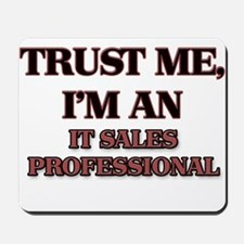 Trust Me, I'm an It Sales Professional Mousepad