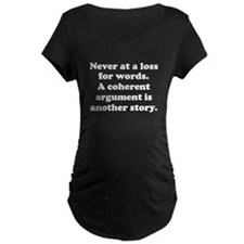 Never At A Loss For Words Maternity T-Shirt