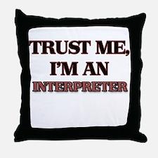 Trust Me, I'm an Interpreter Throw Pillow