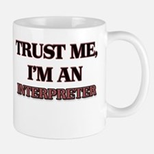 Trust Me, I'm an Interpreter Mugs