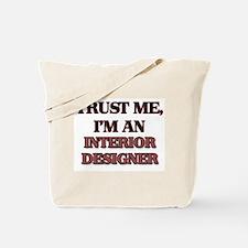 Trust Me, I'm an Interior Designer Tote Bag