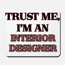 Trust Me, I'm an Interior Designer Mousepad
