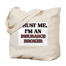 Trust Me, I'm an Insurance Broker Tote Bag