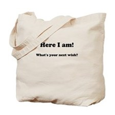 Here I am! Whats your next wish? Tote Bag