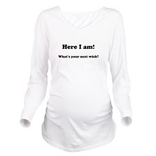 Here I am! Whats your next wish? Long Sleeve Mater
