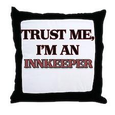 Trust Me, I'm an Innkeeper Throw Pillow