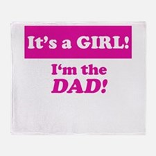 It's A Girl! I'm The Dad Throw Blanket