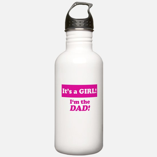 It's A Girl! I'm The Dad Water Bottle