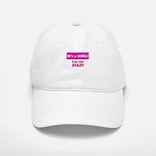 It's A Girl! I'm The Dad Baseball Baseball Cap