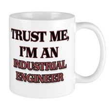 Trust Me, I'm an Industrial Engineer Mugs