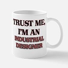 Trust Me, I'm an Industrial Designer Mugs