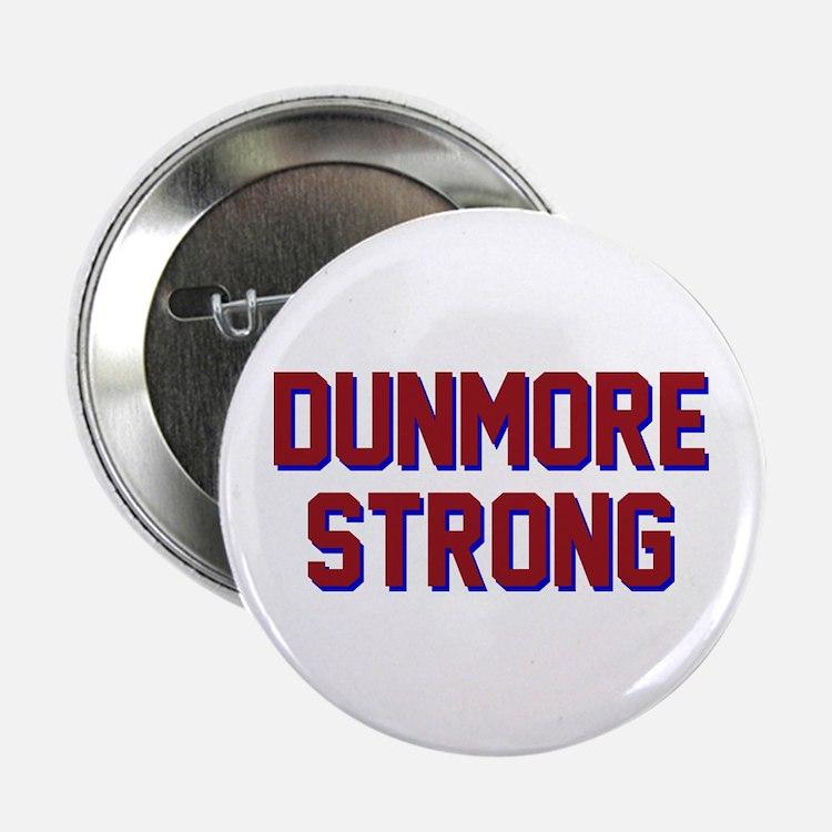 """DUNMORE STRONG 2.25"""" Button"""