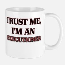 Trust Me, I'm an Executioner Mugs