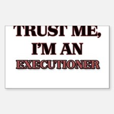 Trust Me, I'm an Executioner Decal