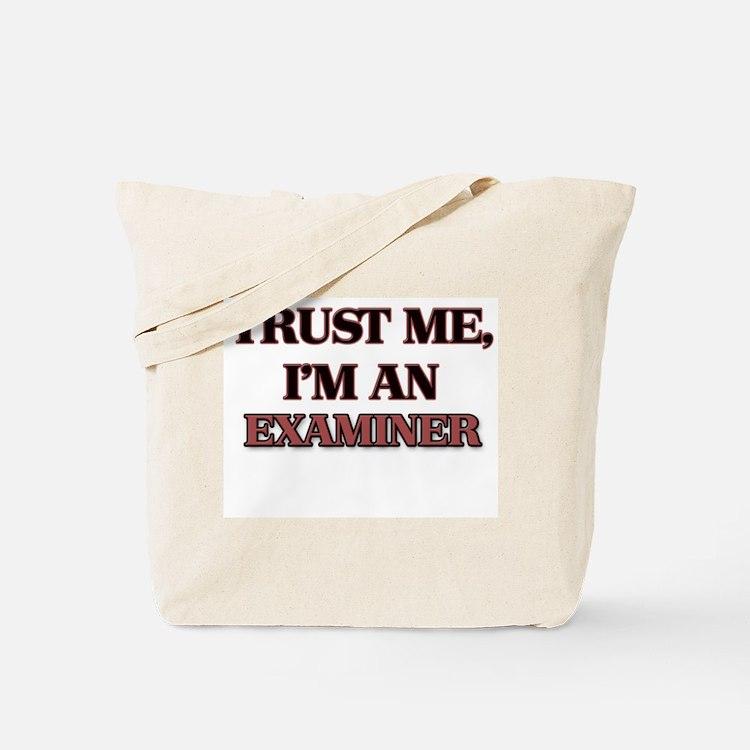 Trust Me, I'm an Examiner Tote Bag