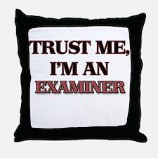 Trust Me, I'm an Examiner Throw Pillow