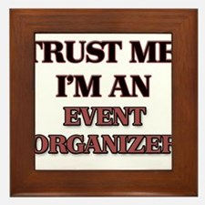 Trust Me, I'm an Event Organizer Framed Tile