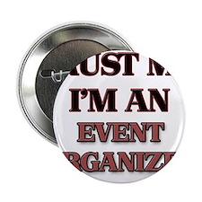 """Trust Me, I'm an Event Organizer 2.25"""" Button"""