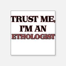 Trust Me, I'm an Ethologist Sticker