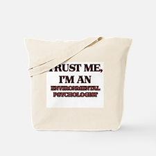 Trust Me, I'm an Environmental Psychologist Tote B