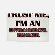 Trust Me, I'm an Environmental Manager Magnets