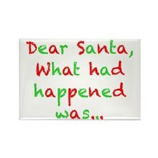 Dear Santa, What had Happened Was... Magnets