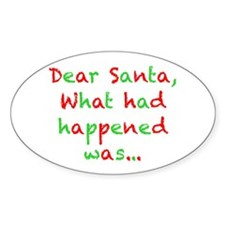 Dear Santa, What had Happened Was... Decal