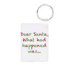 Dear Santa, What had Happened Was... Keychains