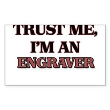 Trust Me, I'm an Engraver Decal