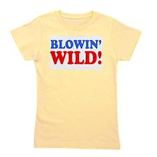 BLOWIN WILD! Girl's Tee