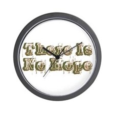 There Is No Hope Wall Clock