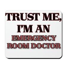 Trust Me, I'm an Emergency Room Doctor Mousepad