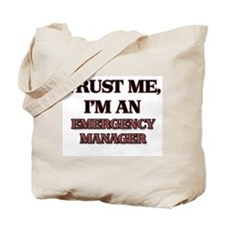Trust Me, I'm an Emergency Manager Tote Bag