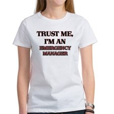 Trust Me, I'm an Emergency Manager T-Shirt