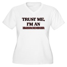 Trust Me, I'm an Embroiderer Plus Size T-Shirt